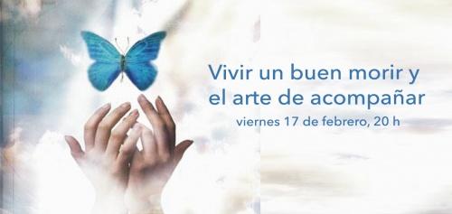CONFERENCIA: VIVIR UN BUEN MORIR Y EL ARTE DE ACOMPAÑAR