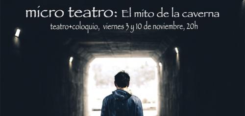 Micro Teatro gratuito  + coloquio: El mito de la caverna