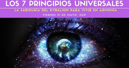 Conferencia gratuita: LOS 7 PRINCIPIOS UNIVERSALES. La sabiduría del Kybalión para vivir en armonía.