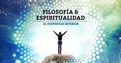 Conferencia: Filosofía y Espiritualidad. El despertar interior