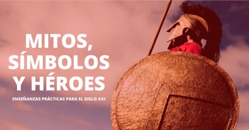 Conferencia online gratuita: Mitos, Símbolos y Héroes. Enseñanzas prácticas