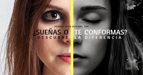 Conferencia gratuita: ¿Sueñas o te conformas? Descubre la diferencia.