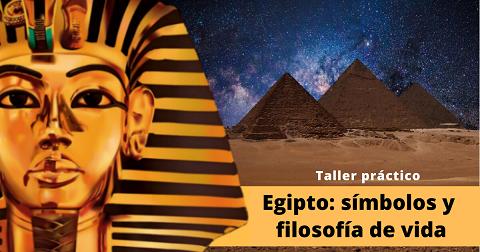 Egipto: símbolos y filosofía de vida. Taller práctico.